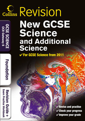 GCSE Science & Additional Science OCR Gateway B Foundation Revision Guide and Exam Practice Workbook by