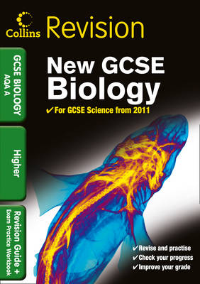 GCSE Biology AQA A Revision Guide and Exam Practice Workbook by