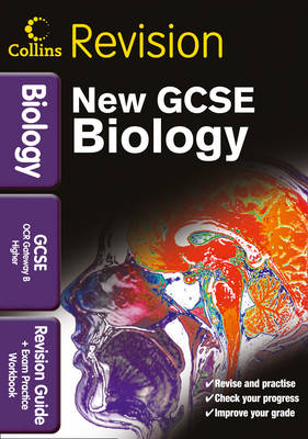 GCSE Biology OCR Gateway B Revision Guide and Exam Practice Workbook by