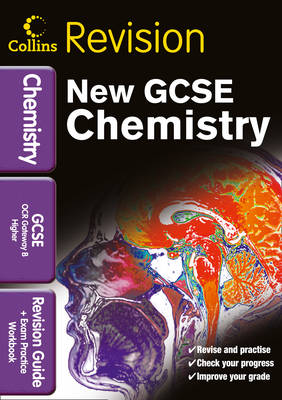 GCSE Chemistry OCR Gateway B Revision Guide and Exam Practice Workbook by