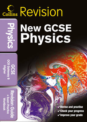 GCSE Physics OCR Gateway B Revision Guide and Exam Practice Workbook by