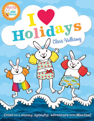 Martha and the Bunny Brothers - I Heart Holidays by Clara Vulliamy