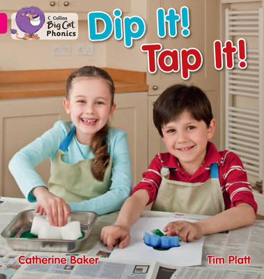 Dip It! Tap It! Band 01a/Pink a by Catherine Baker, Tim Platt