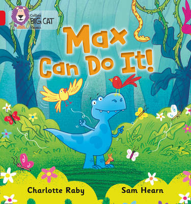 Max Can Do It!: Band 02b/Red B by Charlotte Raby