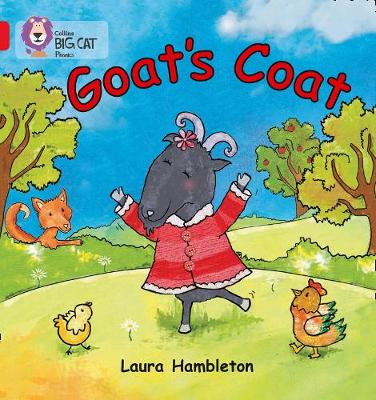 Collins Big Cat Phonics Goat's Coat: Band 02B/Red B by Laura Hambleton