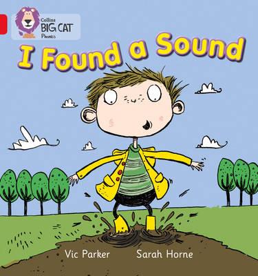 I Found a Sound Red B/Band 02b Band 02b/Red B by Vic Parker