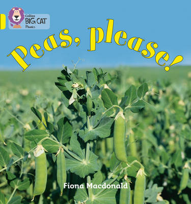 Collins Big Cat Phonics Peas Please!: Band 03/Yellow by Fiona MacDonald
