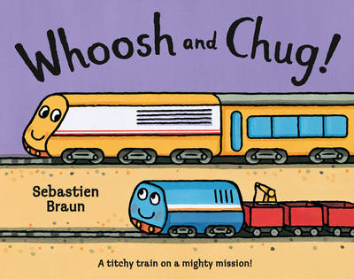 Whoosh and Chug! by Sebastien Braun