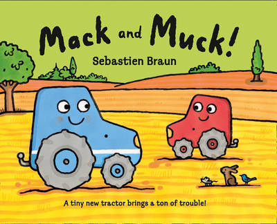 Mack and Muck! by Sebastien Braun