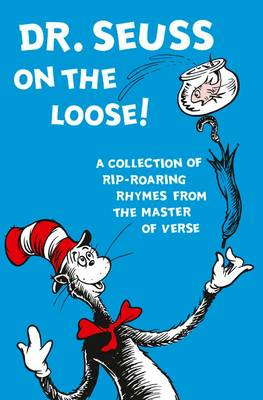 Dr Seuss on the Loose by Dr. Seuss