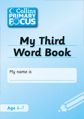 Collins Primary Focus My Third Word Book: Spelling by