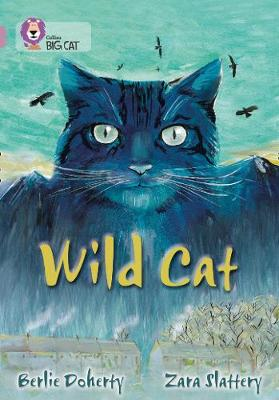 Collins Big Cat Wild Cat: Band 18/Pearl by Berlie Doherty