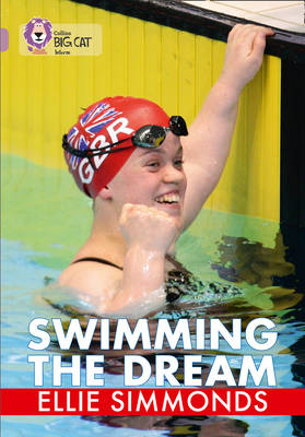 Collins Big Cat Swimming the Dream: Band 18/Pearl by Ellie Simmonds