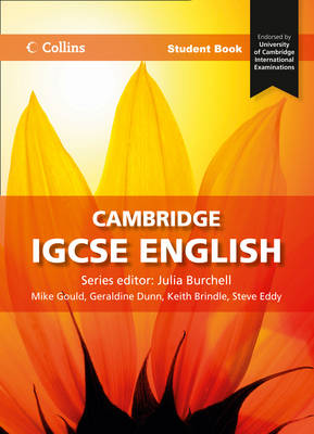 Cambridge IGCSE English Student Book by Julia Burchell, Mike Gould, Geraldine Dunn, Steve Eddy