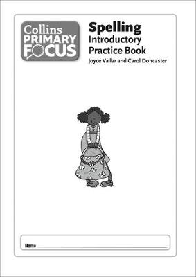 Collins Primary Focus Spelling: Introductory Practice Book by