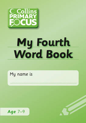 Collins Primary Focus My Fourth Word Book: Spelling by