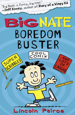 Big Nate Big Nate Boredom Buster 1 by Lincoln Peirce