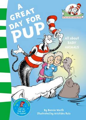 The Cat in the Hat's Learning Library A Great Day for Pup by Dr. Seuss