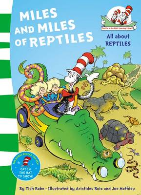 The Cat in the Hat's Learning Library Miles and Miles of Reptiles by Dr. Seuss