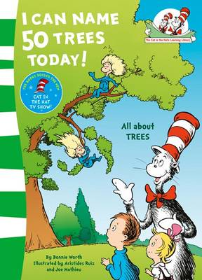 The Cat in the Hat's Learning Library I Can Name 50 Trees Today by Dr. Seuss