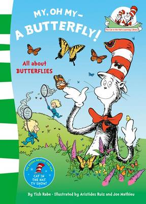 The Cat in the Hat's Learning Library My Oh My a Butterfly by Dr. Seuss