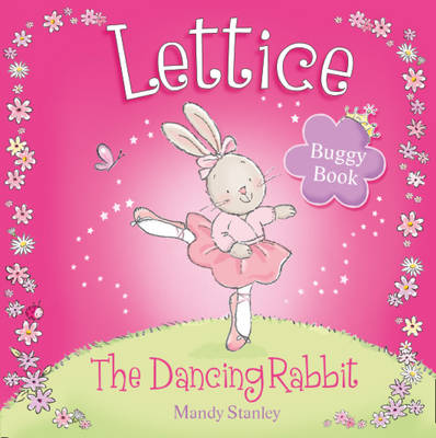 Lettice - the Dancing Rabbit Buggy Book by Mandy Stanley