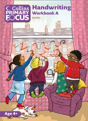 Collins Primary Focus Workbook A: Handwriting by Sue Peet