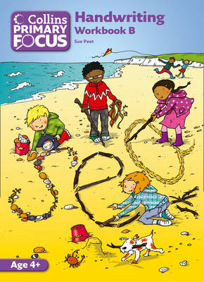 Collins Primary Focus: Workbook B: Handwriting by Sue Peet