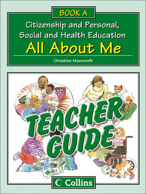 Collins Citizenship and PSHE Teacher Guide A: All About Me by Christine Moorcroft