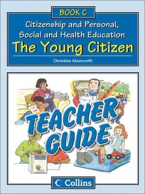 Teacher Guide C: The Young Citizen by Christine Moorcroft