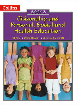 Collins Citizenship and PSHE by Pat King, Deena Haydon, Christine Moorcroft