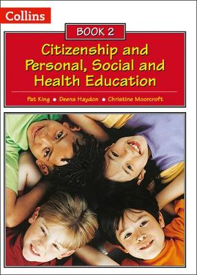 Collins Citizenship and PSHE - Book 2 by Pat King, Deena Haydon, Christine Moorcroft