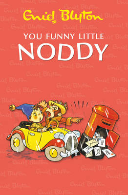 You Funny Little Noddy by Enid Blyton