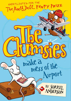 The Clumsies (6) - The Clumsies Make A Mess of The Airport by Sorrel Anderson