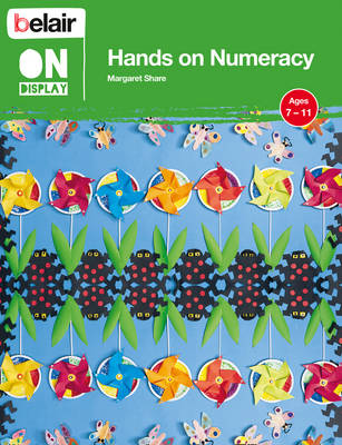 Hands on Numeracy Ages 7 - 11 by Margaret Share