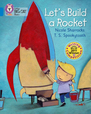 Let's Build a Rocket Blue/Band 04 Band 04/Blue by Nicole Sharracks
