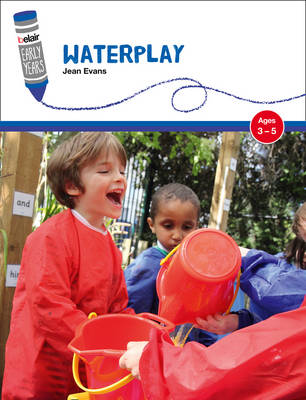Belair: Early Years Waterplay Ages 3 to 5 by Jean Evans
