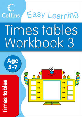 Times Tables Workbook 3 Age 5-7 by Collins Easy Learning