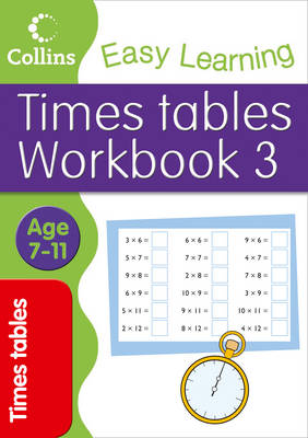 Times Tables Workbook 3 Age 7-11 by Collins Easy Learning