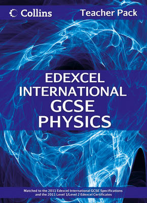 Edexcel International GCSE Physics Teacher Pack by Chris Sunley, Sue Kearsey, Andrew Briggs
