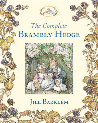 The Complete Brambly Hedge by Jill Barklem