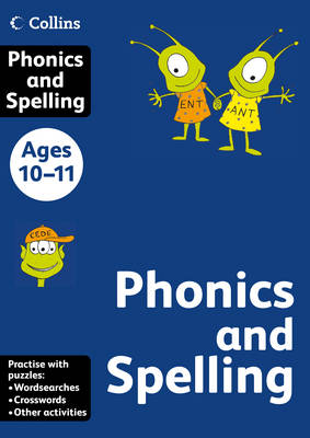 Collins Phonics and Spelling Ages 10-11 by