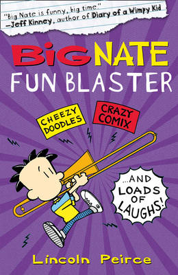 Big Nate Fun Blaster by Lincoln Peirce