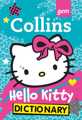 Collins GEM Hello Kitty Dictionary by Collins Dictionaries
