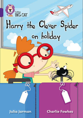 Harry the Clever Spider on Holiday Band 08/Purple by Collins Big Cat