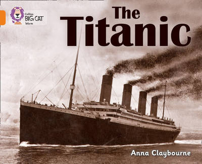 The Titanic Band 06/Orange by Collins Big Cat