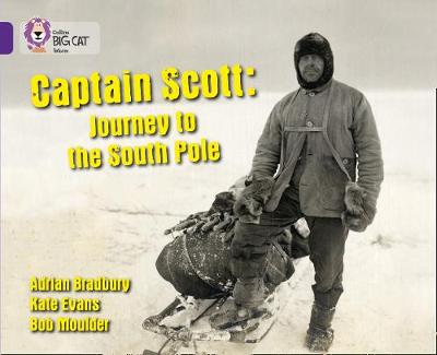 Collins Big Cat Captain Scott: Journey to the South Pole: Band 08/Purple by Collins Big Cat