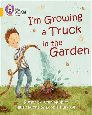 Collins Big Cat: I'm Growing a Truck in the Garden Gold/Band 09 by