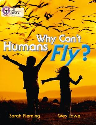 Why Can't Humans Fly?: Band 10/White by
