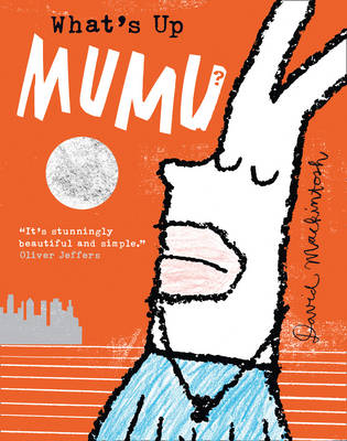 What's Up MuMu? by David Mackintosh